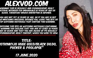 Hotkinkyjo huge gold & black dildo, pucker & anal prolapse